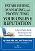 <c> Establishing, Managing and Protecting Your Online Reputation:<br>A Social Media Guide for Physicians and Medical Practices</c> By Dr. Kevin Pho